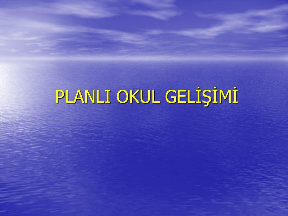 PLANLI OKUL GELİŞİMİ