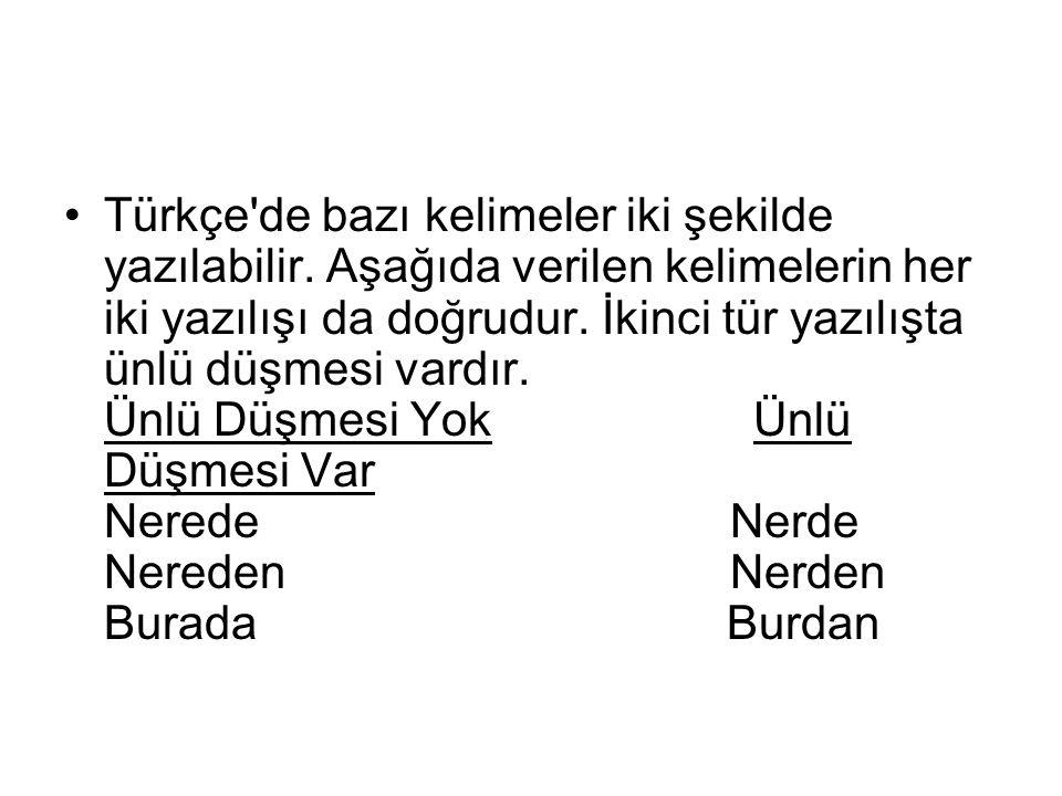 Türkçe de bazı kelimeler iki şekilde yazılabilir