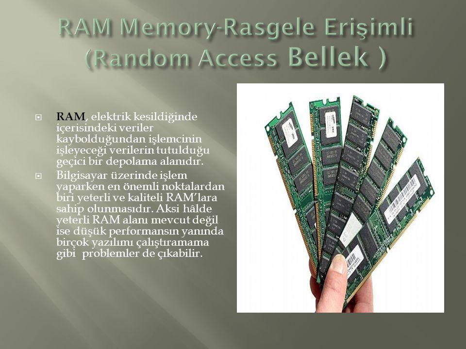 RAM Memory-Rasgele Erişimli (Random Access Bellek )