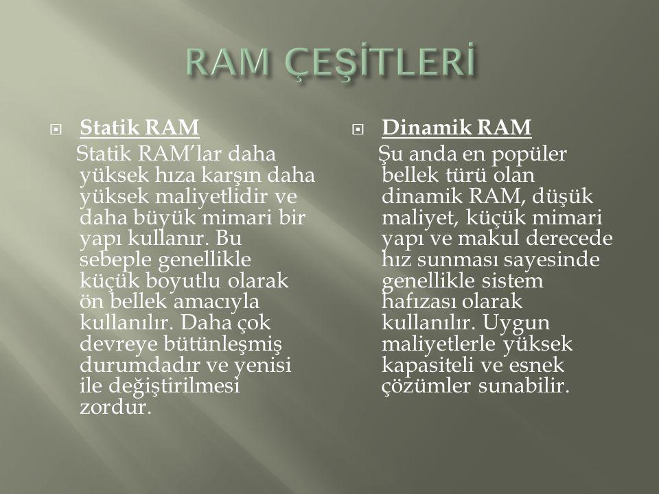 RAM ÇEŞİTLERİ Statik RAM