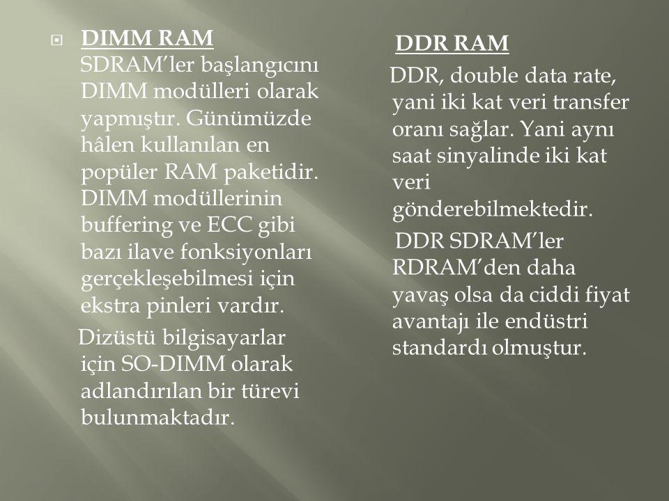 DIMM RAM SDRAM'ler başlangıcını DIMM modülleri olarak yapmıştır