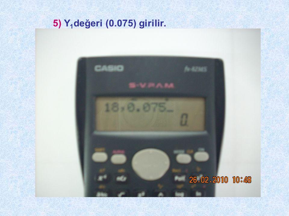 5) Y1değeri (0.075) girilir.