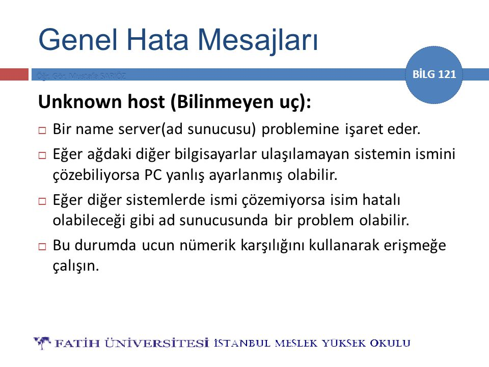 Genel Hata Mesajları Unknown host (Bilinmeyen uç):