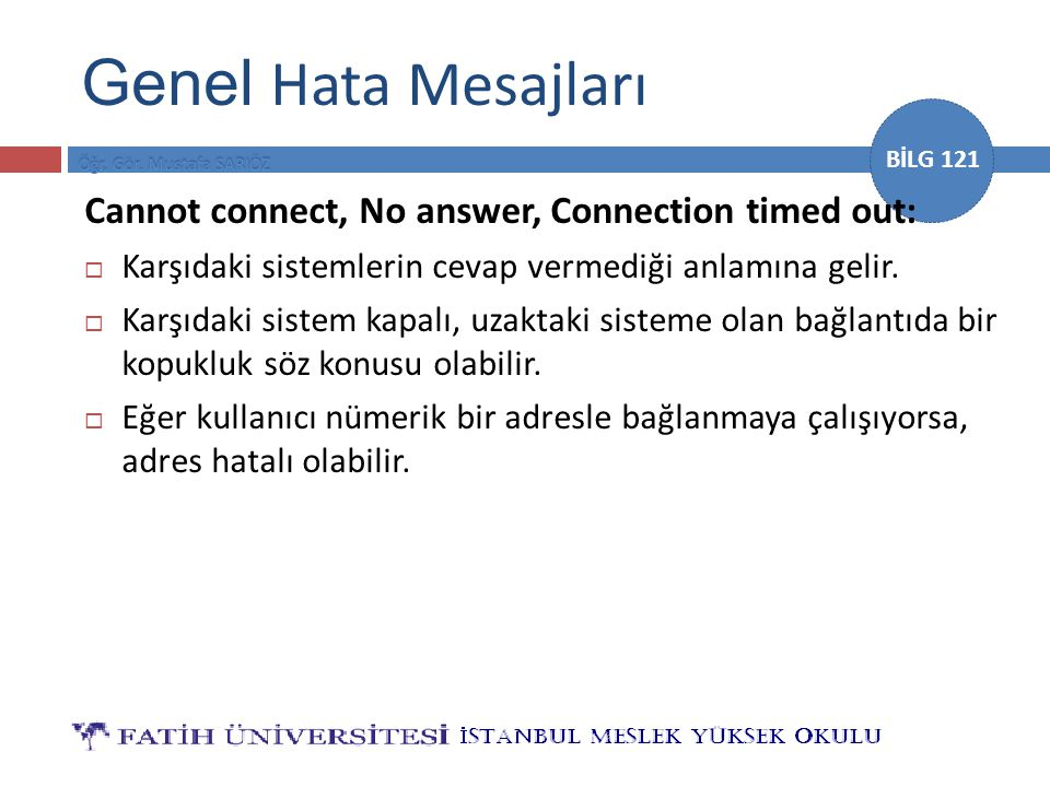 Genel Hata Mesajları Cannot connect, No answer, Connection timed out: