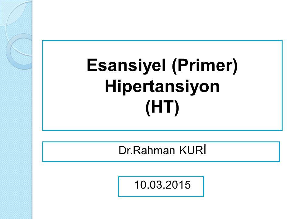 Esansiyel (Primer) Hipertansiyon (HT)
