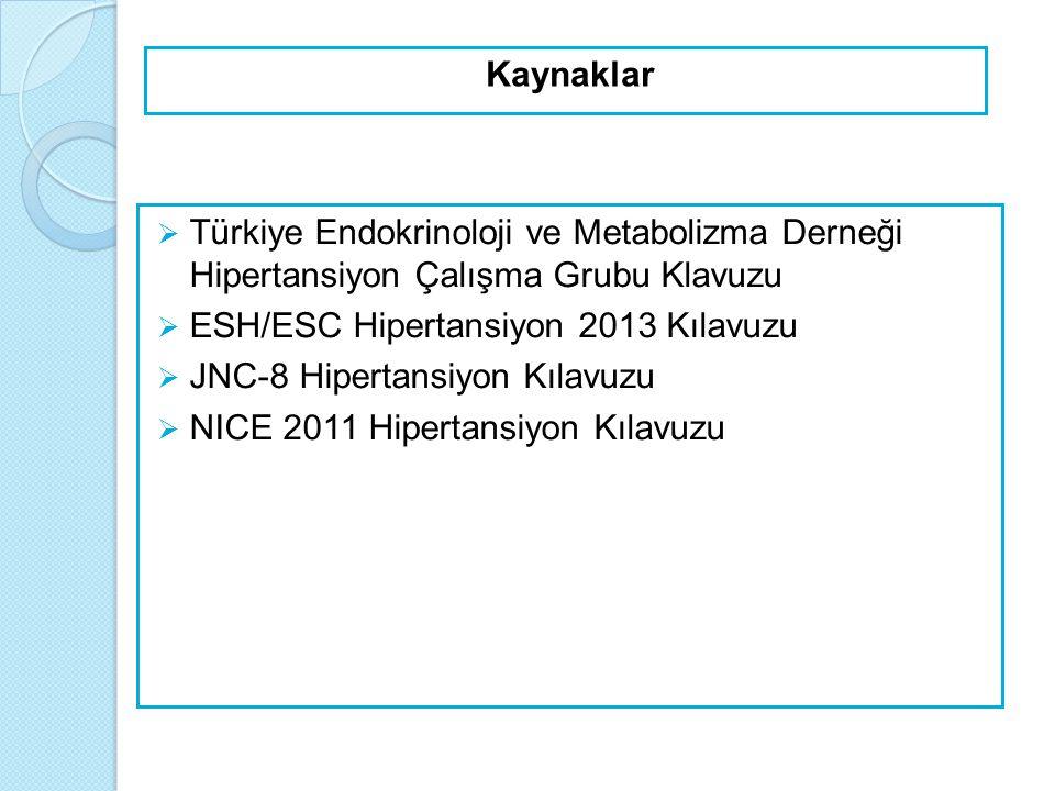 Kaynaklar Türkiye Endokrinoloji ve Metabolizma Derneği Hipertansiyon Çalışma Grubu Klavuzu. ESH/ESC Hipertansiyon 2013 Kılavuzu.