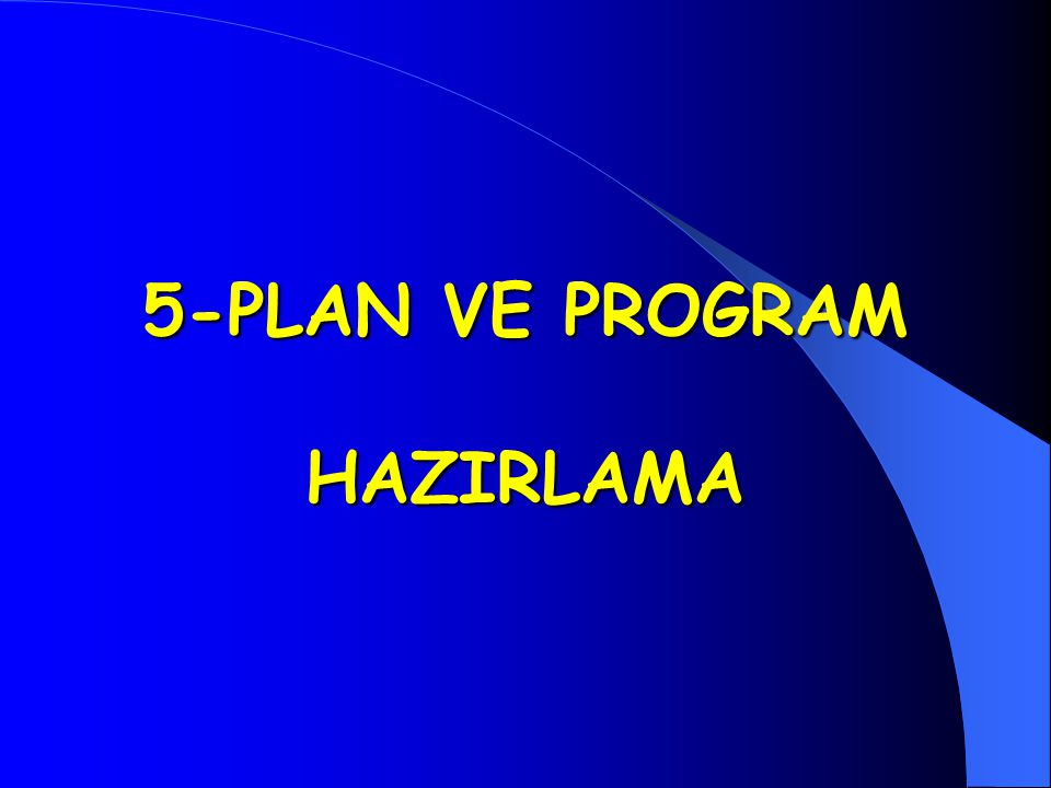 5-PLAN VE PROGRAM HAZIRLAMA