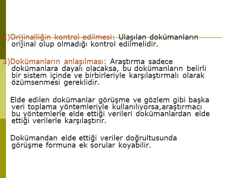 2)Orijinalliğin kontrol edilmesi: Ulaşılan dokümanların orijinal olup olmadığı kontrol edilmelidir.