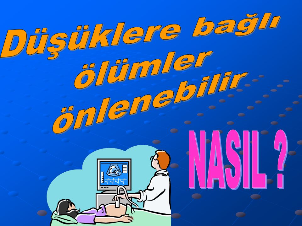 Düşüklere bağlı ölümler önlenebilir NASIL