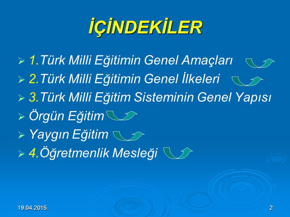 İÇİNDEKİLER 1.Türk Milli Eğitimin Genel Amaçları