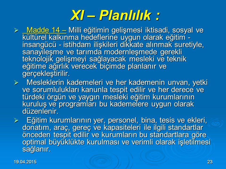 XI – Planlılık :