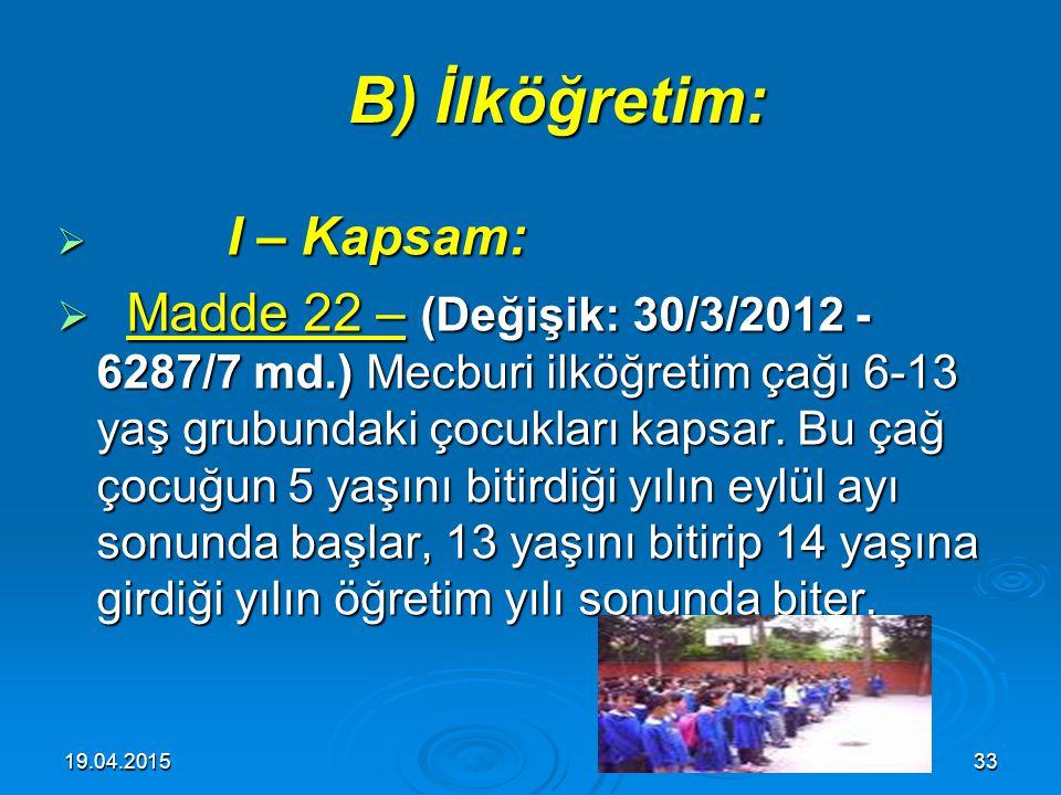 B) İlköğretim: I – Kapsam: