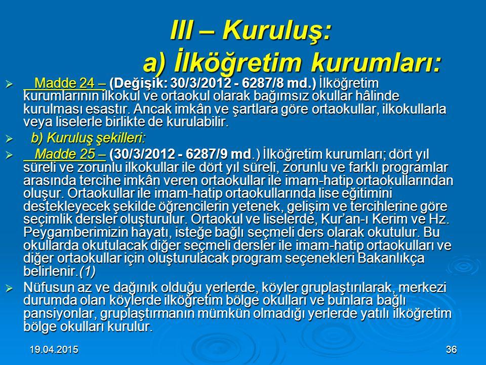 III – Kuruluş: a) İlköğretim kurumları: