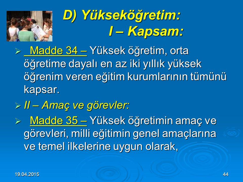 D) Yükseköğretim: I – Kapsam: