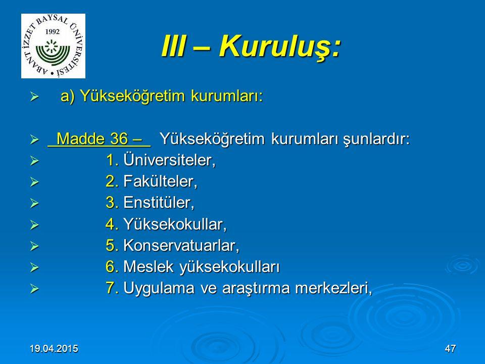 III – Kuruluş: a) Yükseköğretim kurumları: