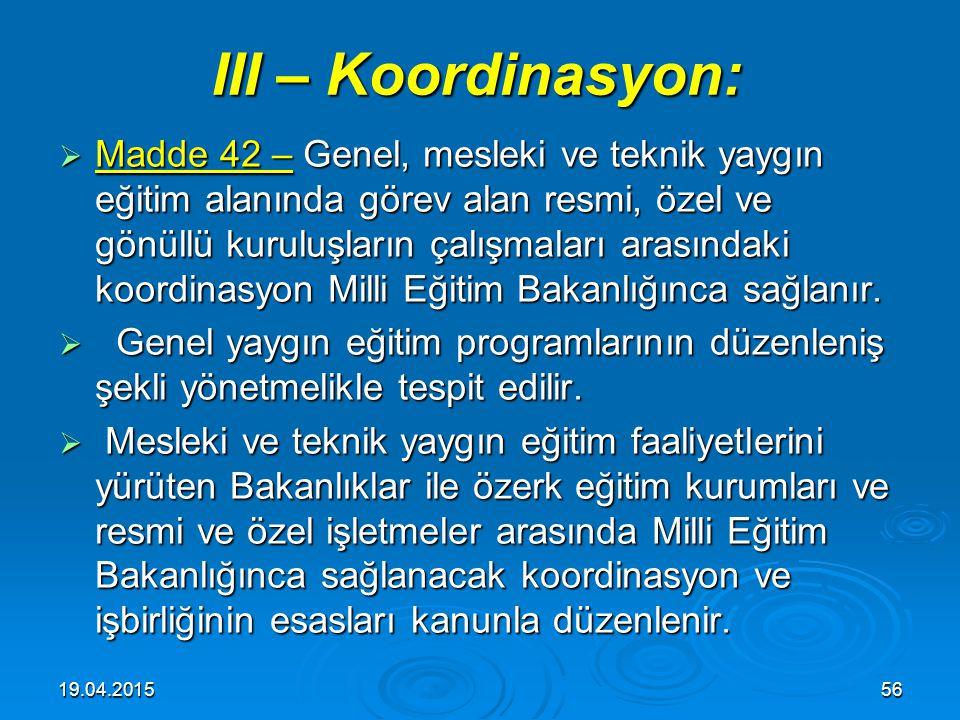 III – Koordinasyon: