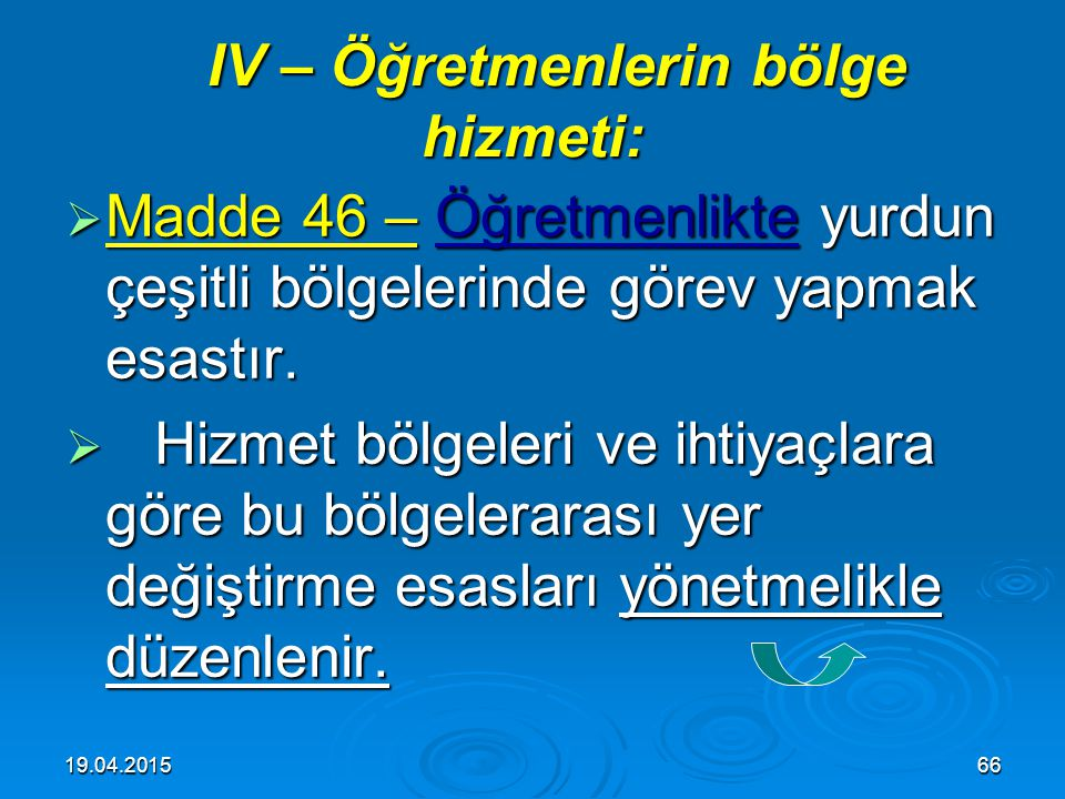 IV – Öğretmenlerin bölge hizmeti: