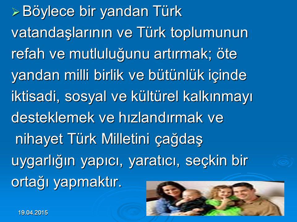 Böylece bir yandan Türk vatandaşlarının ve Türk toplumunun
