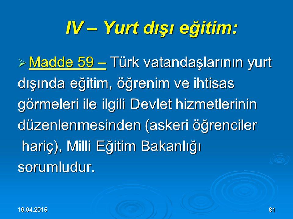 IV – Yurt dışı eğitim: Madde 59 – Türk vatandaşlarının yurt