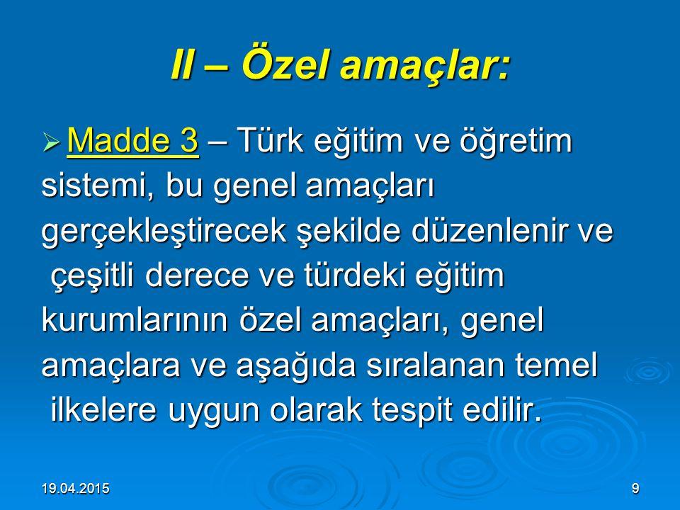 II – Özel amaçlar: Madde 3 – Türk eğitim ve öğretim