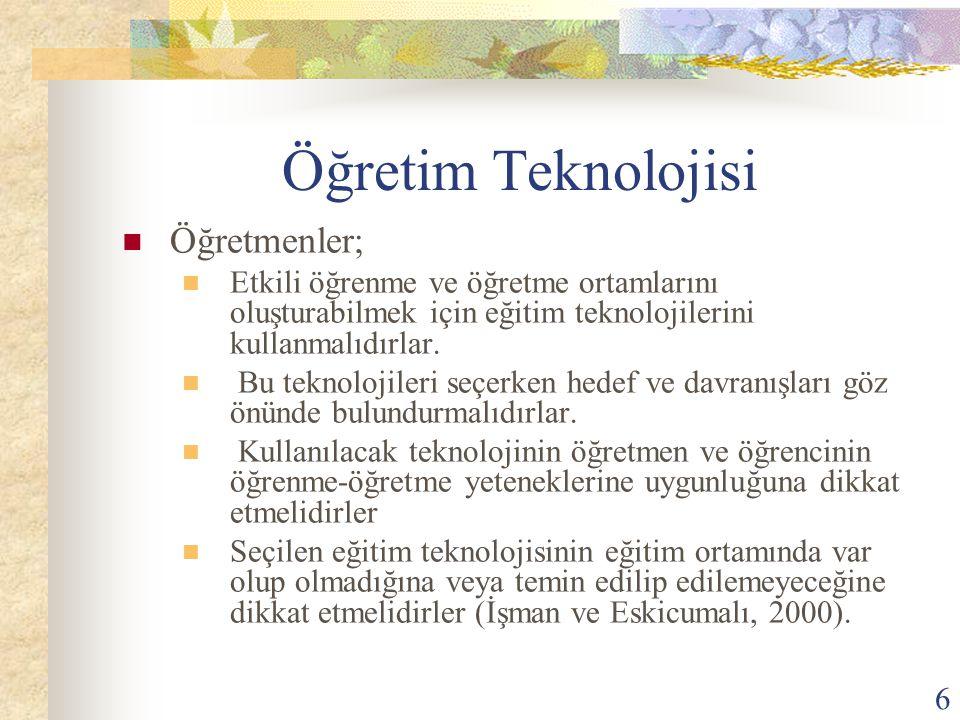 Öğretim Teknolojisi Öğretmenler;