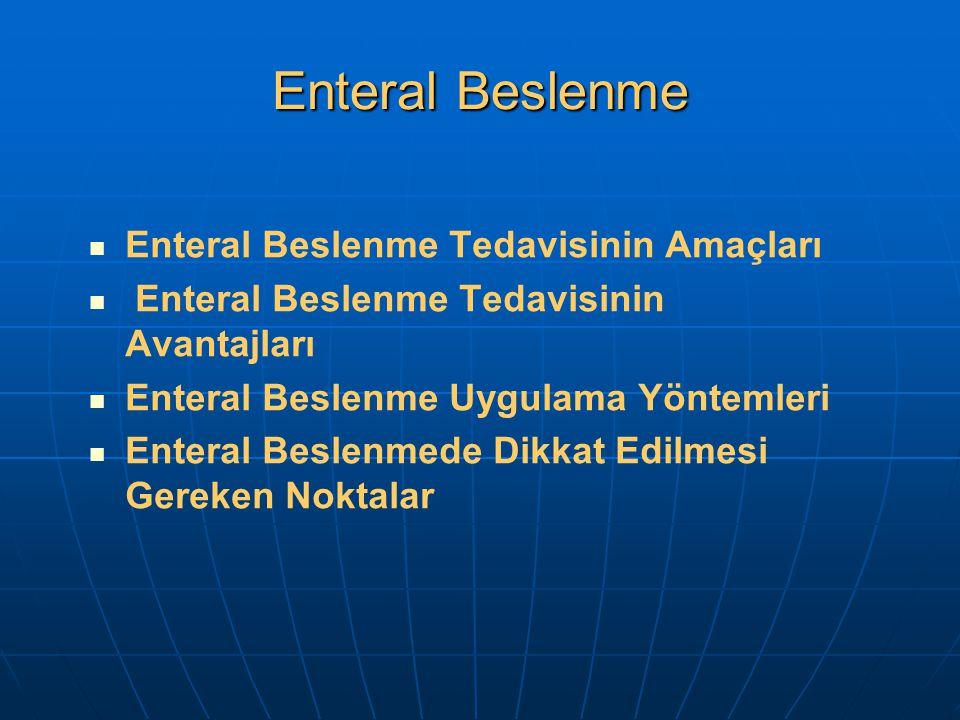 Enteral Beslenme Enteral Beslenme Tedavisinin Amaçları