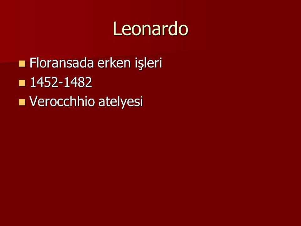 Leonardo Floransada erken işleri 1452-1482 Verocchhio atelyesi