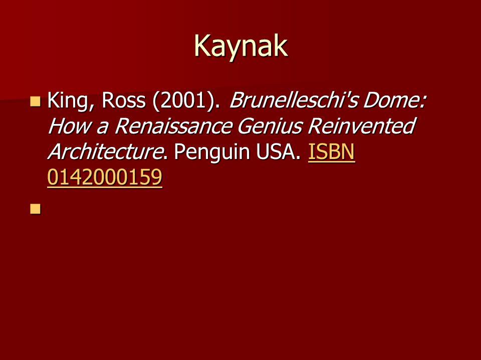 Kaynak King, Ross (2001). Brunelleschi s Dome: How a Renaissance Genius Reinvented Architecture.