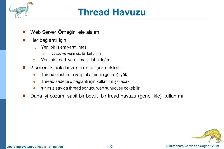 Thread Havuzu Web Server Örneğini ele alalım Her bağlantı için: