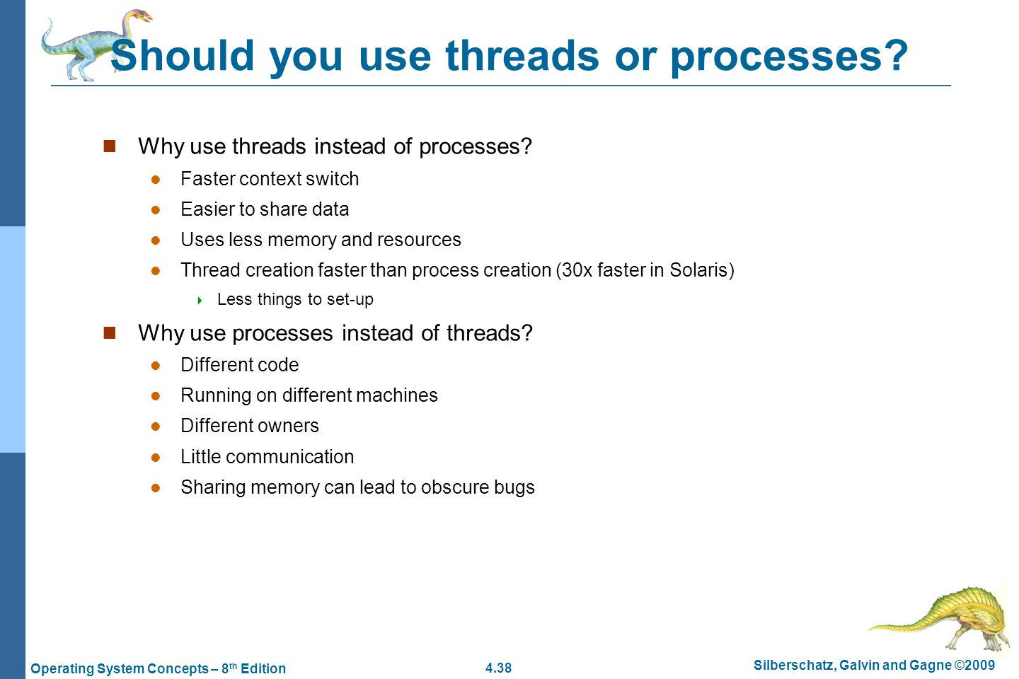 Should you use threads or processes