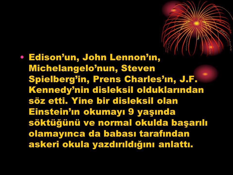 Edison'un, John Lennon'ın, Michelangelo'nun, Steven Spielberg'in, Prens Charles'ın, J.F.