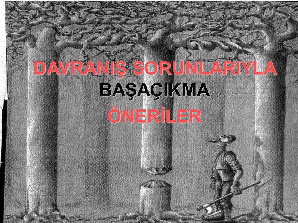 DAVRANIŞ SORUNLARIYLA BAŞAÇIKMA