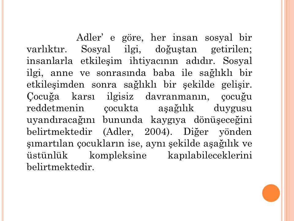 Adler' e göre, her insan sosyal bir varlıktır