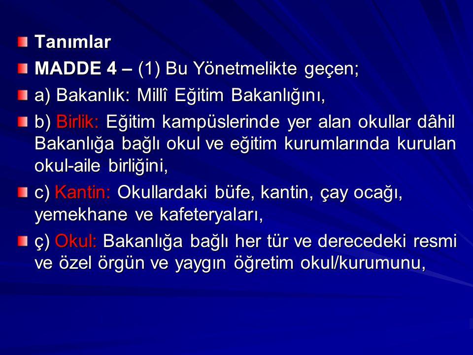 Tanımlar MADDE 4 – (1) Bu Yönetmelikte geçen; a) Bakanlık: Millî Eğitim Bakanlığını,