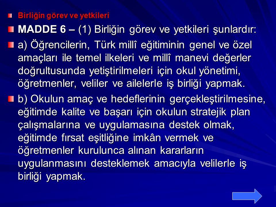 MADDE 6 – (1) Birliğin görev ve yetkileri şunlardır: