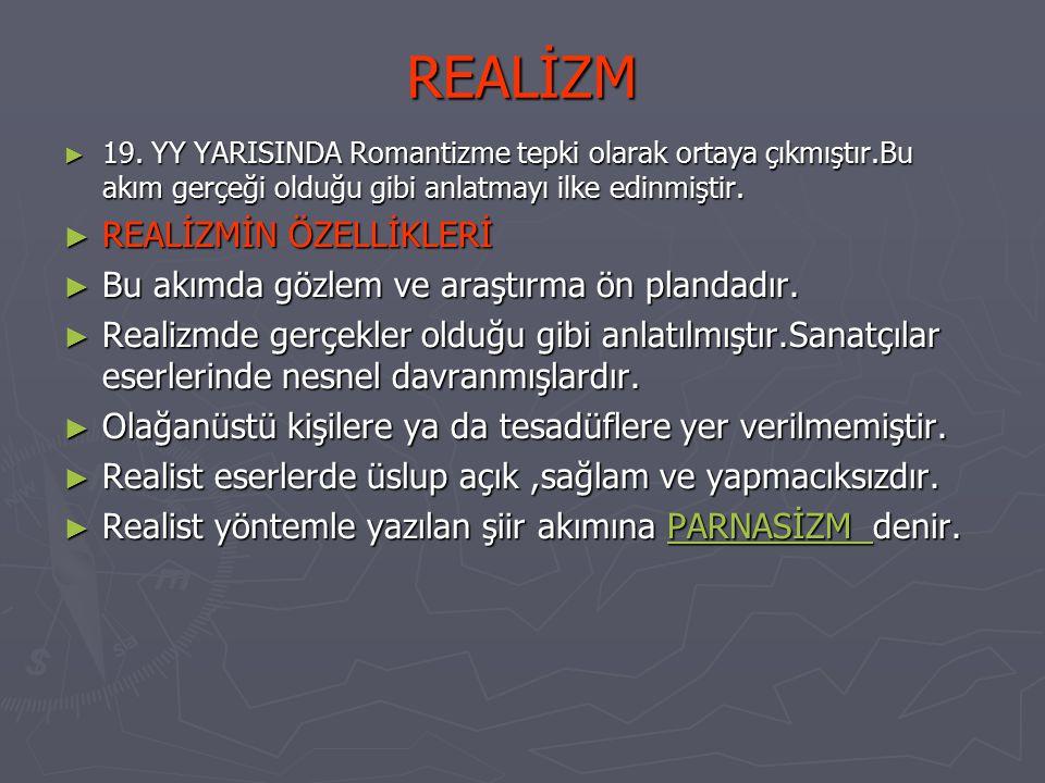 REALİZM REALİZMİN ÖZELLİKLERİ