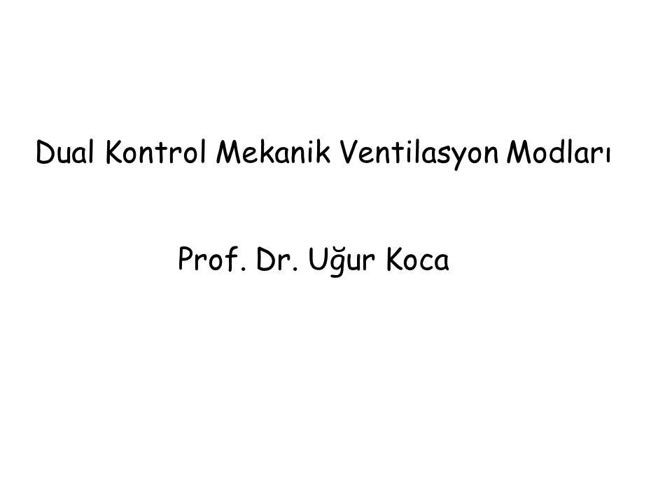 Dual Kontrol Mekanik Ventilasyon Modları