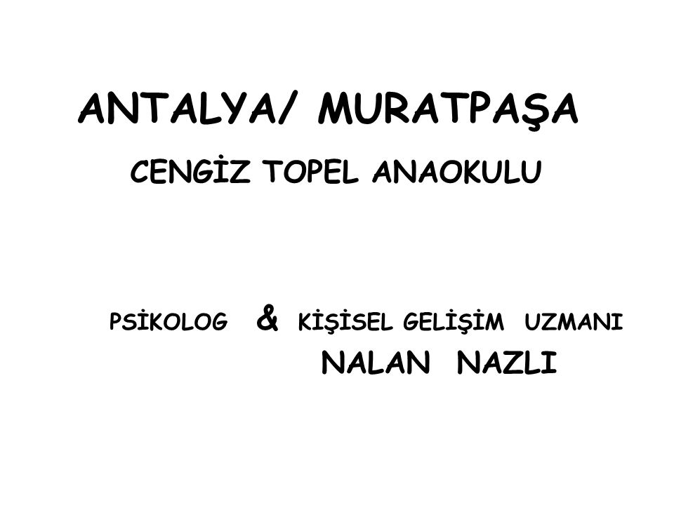 ANTALYA/ MURATPAŞA CENGİZ TOPEL ANAOKULU NALAN NAZLI