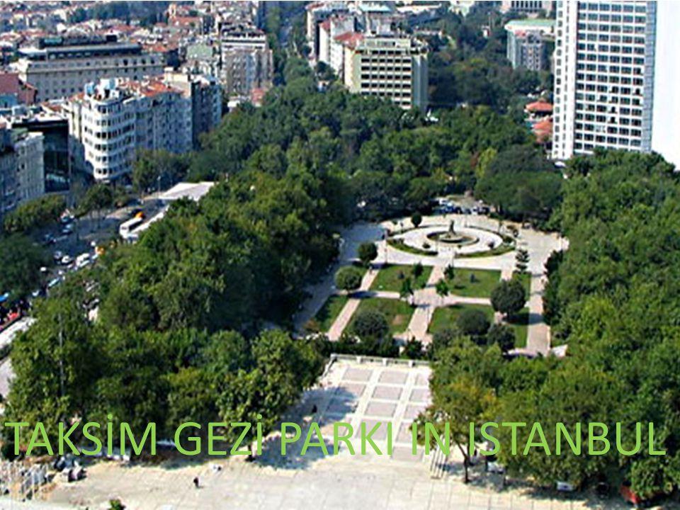 TAKSİM GEZİ PARKI IN ISTANBUL