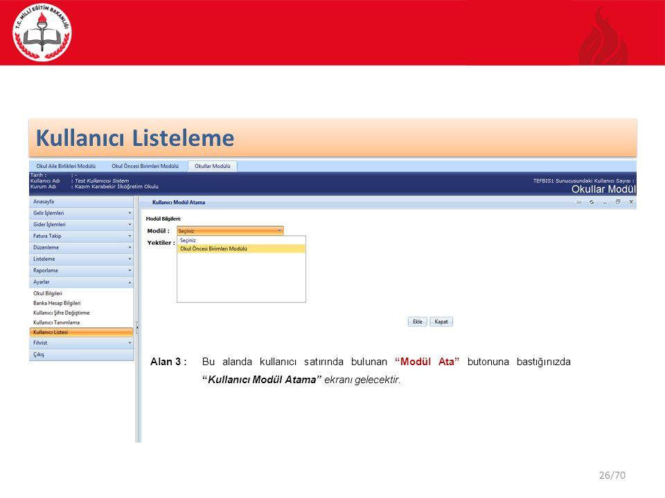 Kullanıcı Listeleme Alan 3 : Bu alanda kullanıcı satırında bulunan Modül Ata butonuna bastığınızda Kullanıcı Modül Atama ekranı gelecektir.
