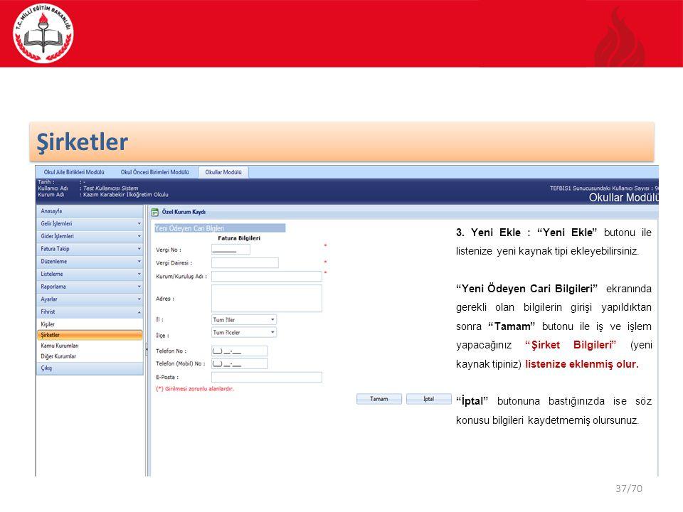 Şirketler 3. Yeni Ekle : Yeni Ekle butonu ile listenize yeni kaynak tipi ekleyebilirsiniz.
