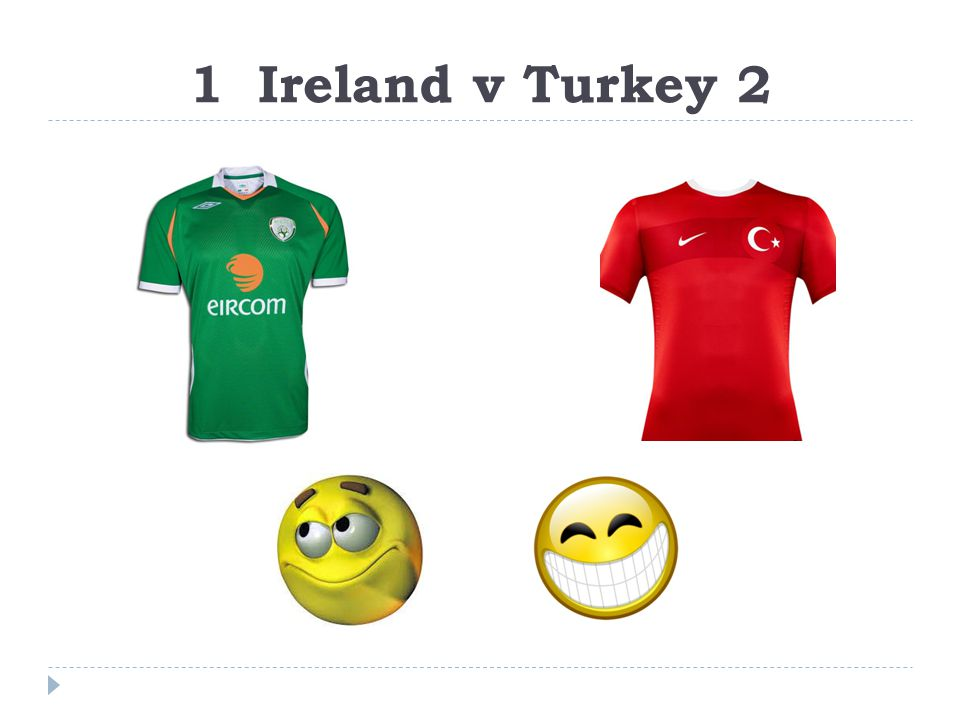 1 Ireland v Turkey 2