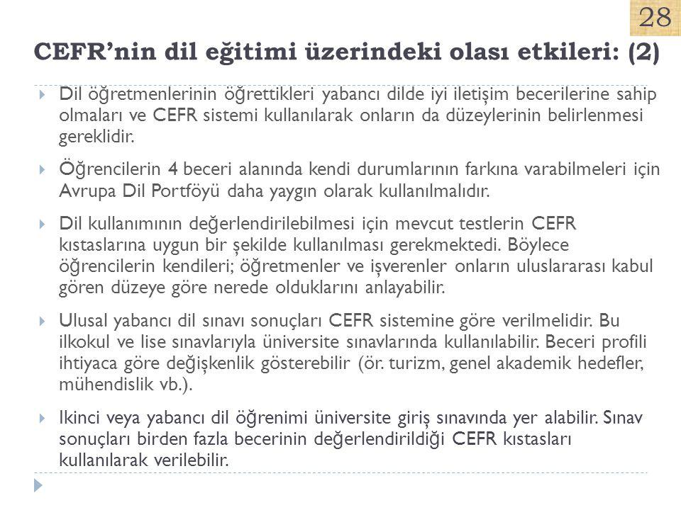 CEFR'nin dil eğitimi üzerindeki olası etkileri: (2)