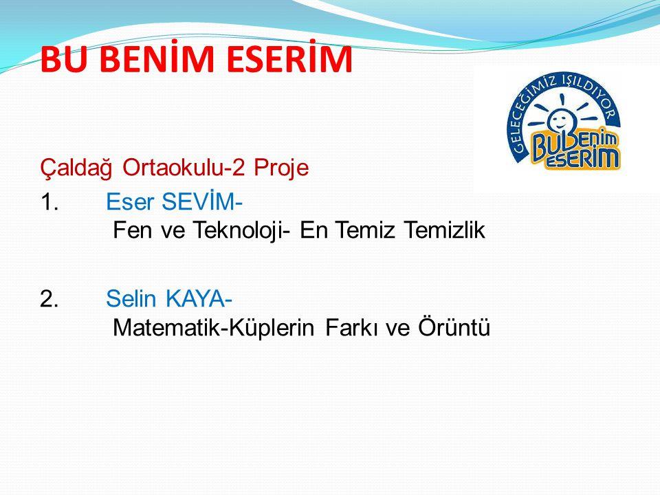 BU BENİM ESERİM Çaldağ Ortaokulu-2 Proje