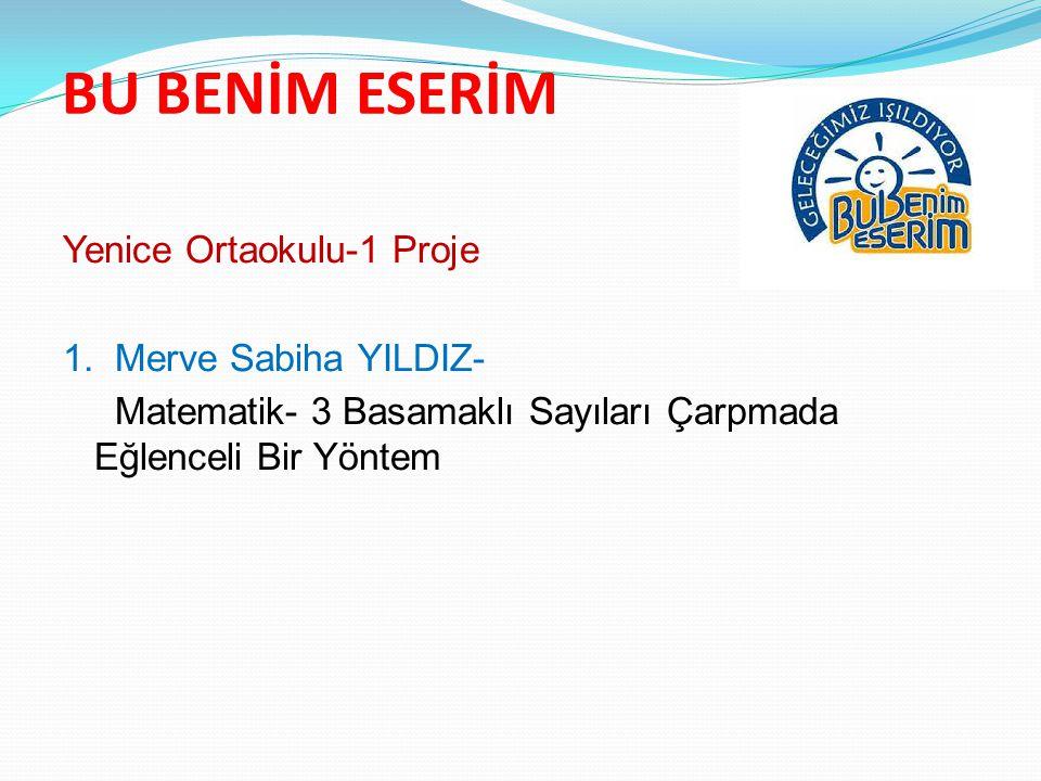 BU BENİM ESERİM Yenice Ortaokulu-1 Proje 1.