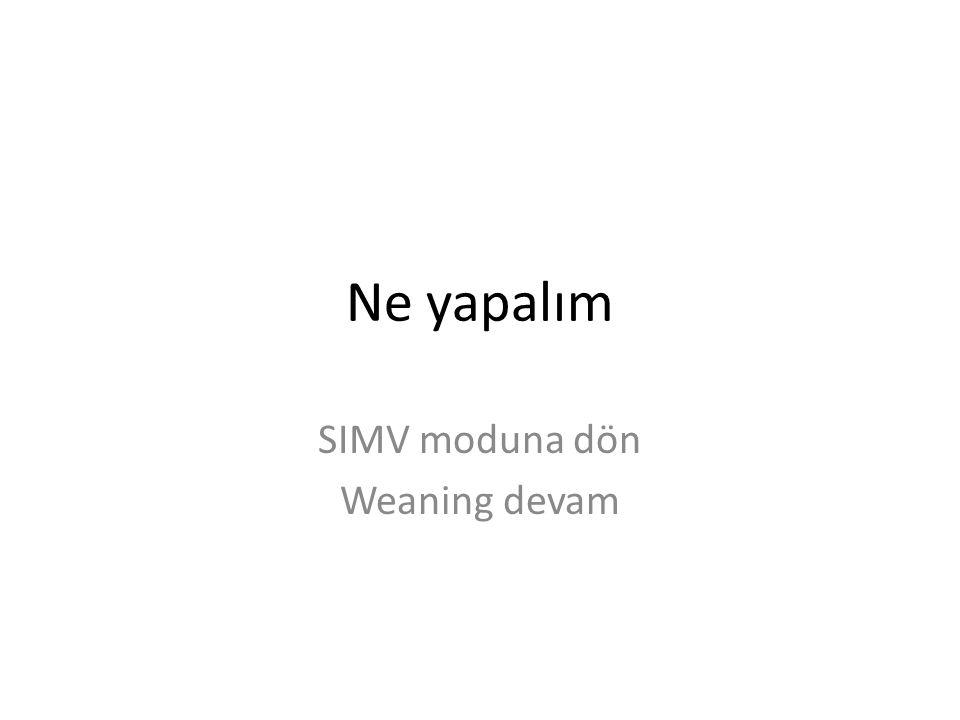 SIMV moduna dön Weaning devam