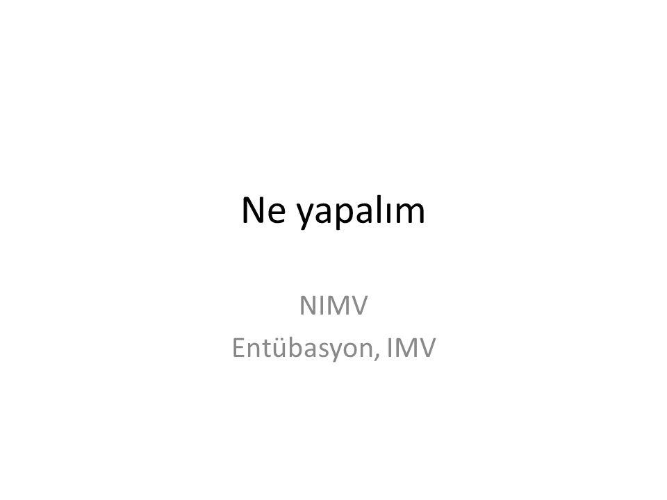 Ne yapalım NIMV Entübasyon, IMV
