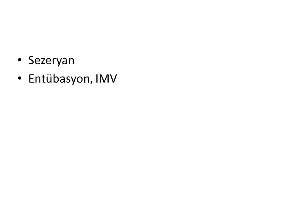Sezeryan Entübasyon, IMV
