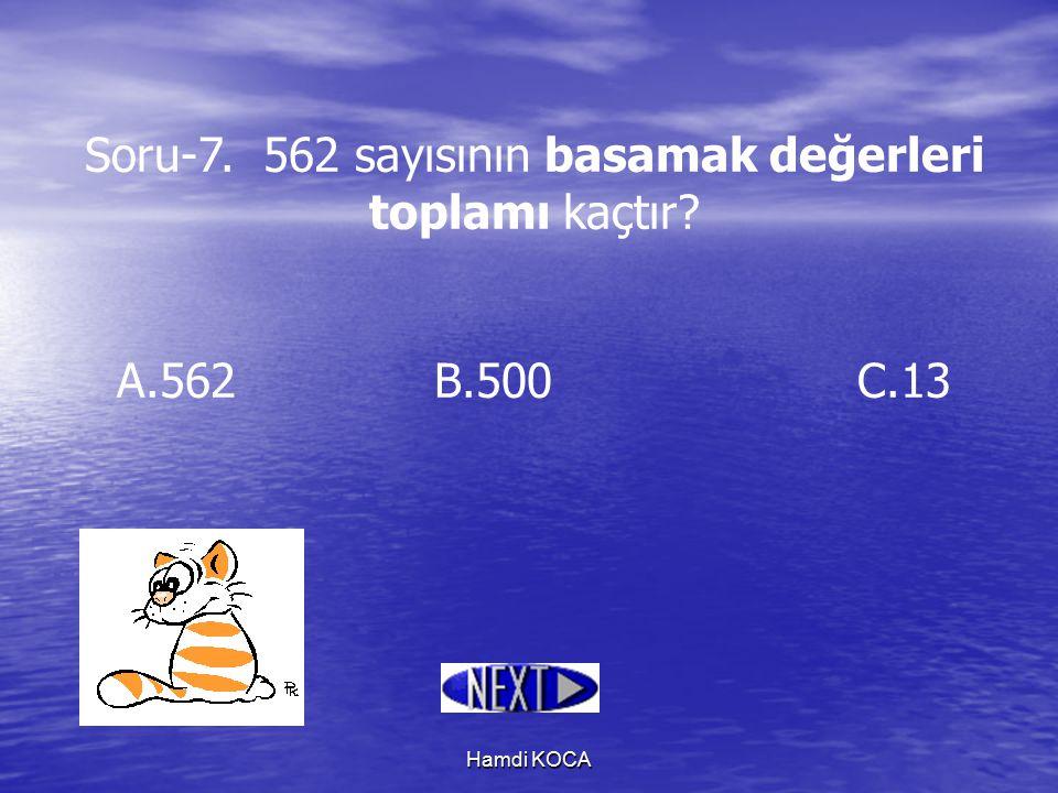 Soru-7. 562 sayısının basamak değerleri toplamı kaçtır