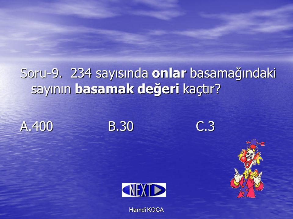 Soru-9. 234 sayısında onlar basamağındaki sayının basamak değeri kaçtır